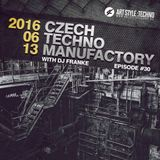 Czech Techno Manufactory with Dj Franke | Episode 30 : DJ Franke