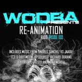 Wodba presents Re-Animation Radio Episode 003