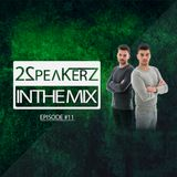 2SpeakerZ - In The Mix #11