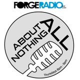10.11.11 - All About Nothing (Forge Radio)