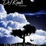 DJ KENTS - Do You Like Trance core 2010th