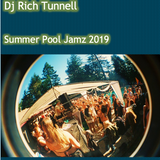 Dj Rich Tunnell - Summer Pool Jamz 2019