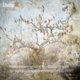 New Beginnings - Live Mix - Studio 10 Records 2015 (Spring Mix Compolation) Mixed By Jay ‏Bird
