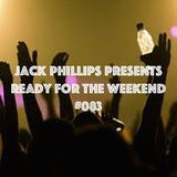 Jack Phillips Presents Ready for the Weekend #083