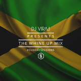 #SundaySessions- The Whine Up Mix