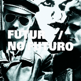 FUTUR / NO FUTURO #25 - NO HOPE, NO FEAR
