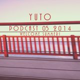 Yuto - Podcast 05 2014, Welcome Summer!