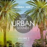 Future Urban Sounds mixed by Arabika and Ken-j vol.3