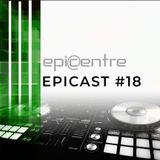 EPICENTRE - EPICAST #18