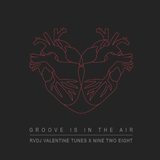 Groove Is In The Air - RVDJ Valentines Tunes x Nine Two Eight