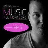 Music All Night Long (MANL) #3