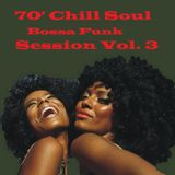 70' Chill Soul Bossa Funk Session Vol. 3