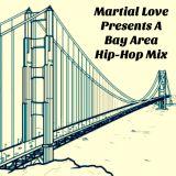 Martial Love Presents A Bay Area Hip-Hop Mix (Explicit)