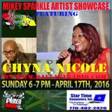 MIKEY SPARKLE ARTIST SHOWCASE FEATURING CHYNA NICOLE