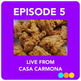 Ep 5: Live From Casa Carmona (Round 2)