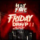 Friday Drop  S01 E01  By   DJ Hot Fire