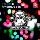 Mix Jah + Jenni Groves - Ether Sessions #10: Ruffneck Ting Xmas Special
