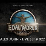 alex john - live set # 022 (electro house + future house)