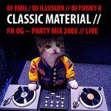 DJ EMIL / DJ iLLusion / DJ Funkyk // Spin @ FH OG 2005 Party live mix
