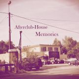 Afterclub-House Memories  'part 3