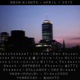 Neon Nights Episode 47 - 4/1/15