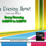 The Evening Show! Afrah and Ammad live!