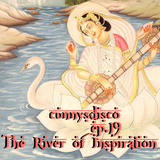 """""""The River of Inspiration"""" - CunnysDisco EP. 19"""