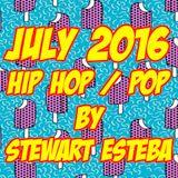 Hip Hop / Pop July 2016 by DJ Stewart Esteba