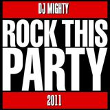 DJ Mighty - Rock This Party 2011