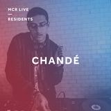 Chandé w/ DJ Taxi - Monday 25th March 2019 - MCR Live Residents