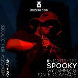 Spooky - Mode FM #NightShift w/ Jammz, Jamkay, Ten Dixon, Fiasco & Charlie Trees 18-10-17