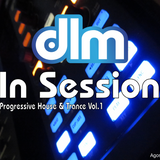 dlm in session vol.1 ( Porgressive house & Trance ) Agosto 2012
