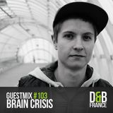 Guest mix #103 - Brain Crisis