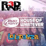 DJ R3DLINE live at Bud Light's House of Whatever @ Lollapalooza 8-1-15
