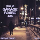 This Is GARAGE HOUSE #16 - 2019 Opening Session!