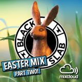 Black Slab Radio - EASTER SPECIAL MIX (PART 2/2) - 1st April 2018