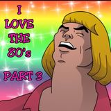 TOTALLY 80s PART 3