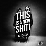 THIS IS A NEW SHIT! #31 SATÁN