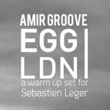 Egg London, a warm up set for Sébastien Léger