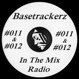 Basetrackerz In The Mix episode #011&012