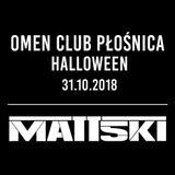 MATT5KI @ OMEN CLUB PŁOŚNICA  - HALLOWEEN [31.10.2018]