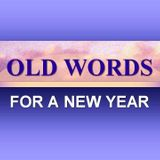 OLD WORDS FOR A NEW YEAR