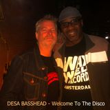 DESA BASSHEAD - Welcome To The Disco