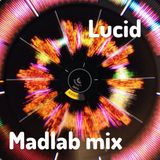 Lucid - Madlab mix @128bpm
