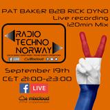 Pat Baker B2B Rick Dyno Live recording 120 Mix Guest mix on RTN
