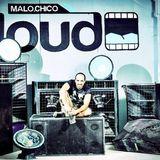 Malochico Loud - Live performances by Dj Moses (C House Lounge)