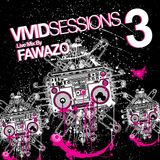Vivid Sessions 3 :: Live mix by FawazO