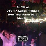 DJ YU at Utopia (Luang Prabang, Laos) New Year Party 2017