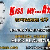 Ioannis Anastassakis presents KISS my AXE Radio Show, Ep. 07 (Guest - Alex Flouros)