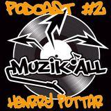 muzik'all podcast #2 --- dj henrry pottar